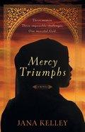 Mercy Triumphs: A Contemporary Novel
