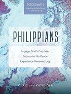 Philippians: Engage God's Purposes, Encounter His Peace, Experience Renewed Joy Paperback