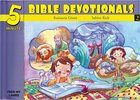 15 Bible Based Devotionals For Young Children (#02 in Five Minute Bible Devotionals Series)
