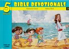 15 Bible Based Devotionals For Young Children (#03 in Five Minute Bible Devotionals Series)