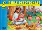 15 Bible Based Devotionals For Young Children (#05 in Five Minute Bible Devotionals Series)