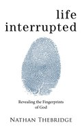 Life Interrupted: Revealing the Fingerprints of God Paperback
