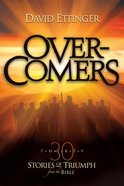 Overcomers: 30 Stories of Triumph From the Bible Paperback