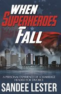 When Superheroes Fall Paperback