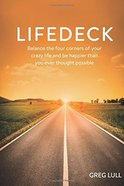 Lifedeck: Balance the Four Corners of Your Crazy Life and Be Happier Than You Ever Thought Possible Paperback