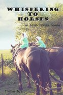 Whispering to Horses (Amish Horses Series) Paperback