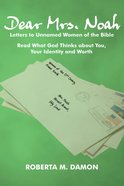 Dear Mrs. Noah: Letters to Unnamed Women of the Bible Paperback