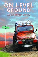 On Level Ground: A Davis Morgan Mystery Paperback