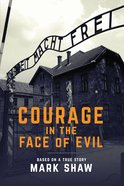 Courage in the Face of Evil Paperback