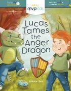 Lucas Tames the Anger Dragon Hardback
