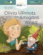 Olivia Uproots the Arrogant Weed Hardback