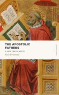 Apostolic Fathers, the - a New Translation (Lexham Classics Series) Paperback
