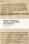 Greek Apocryphal Gospels, Fragments and Agrapha (Ages 12-A) (Lexham Classics Series) Paperback