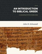 An Introduction to Biblical Greek: A Grammar With Exercises
