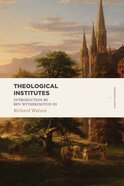 Theological Institutes (2 Volume Set) (Lexham Classics Series) Paperback