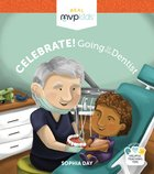 Celebrate! Going to the Dentist Board Book