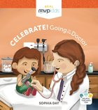 Celebrate! Going to the Doctor Board Book