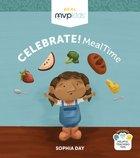 Celebrate! Mealtime Board Book