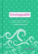 Unstoppable: A Devotional Journey Hardback