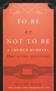 To Be Or Not to Be a Church Member Paperback