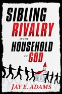 Sibling Rivalry in the Household of God Paperback