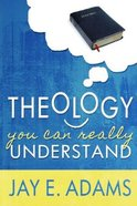 Theology You Can Really Understand Paperback