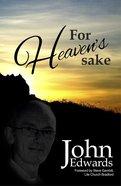 For Heaven's Sake Paperback