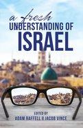 A Fresh Understanding of Israel Paperback