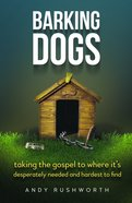 Barking Dogs: Stopping At Nothing to Reach Your Destiny Paperback