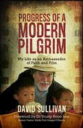 Progress of a Modern Pilgrim: My Life as An Ambassador of Faith and Film Paperback