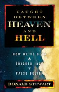 Caught Between Heaven and Hell Paperback