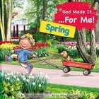 Spring (God Made It For Me Series) Board Book