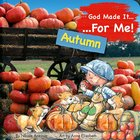 Autumn (God Made It For Me Series) Board Book