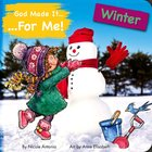 Winter (God Made It For Me Series) Board Book
