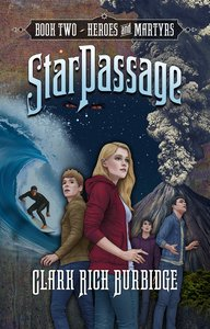 Heroes and Martyrs (#02 in Starpassage Series)