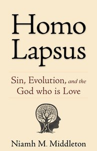 Homo Lapsus: Sin, Evolution, and the God Who is Love