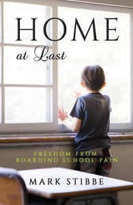 Coming Home At Last: Freedom From Boarding School Pain