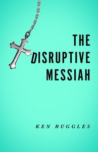 The Disruptive Messiah