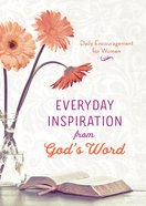 Daily Encouragement For Women: Everyday Inspiration From God's Word