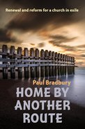 Home By Another Route: Reimagining Today's Church Paperback