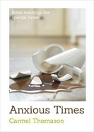 Anxious Times (Bible Readings For Special Times Series) Booklet