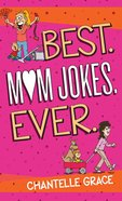 Best. Mum Jokes. Ever Paperback