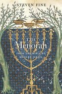 The Menorah: From the Bible to Modern Israel Hardback