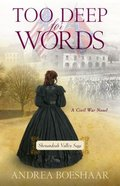 Too Deep For Words: A Civil War Novel (#02 in Shenandoah Valley Saga Series) Paperback