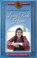 Andrea Carter and the Long Ride Home (Anniversary Edition) (#01 in Circle C Adventures Series) Paperback