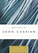Writings of John Cassian (Upper Room Spiritual Classics Series) Paperback