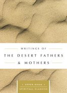 Writings of the Desert Fathers & Mothers (Upper Room Spiritual Classics Series) Paperback
