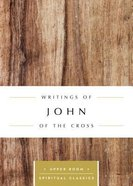 Writings of John of the Cross (Upper Room Spiritual Classics Series) Paperback