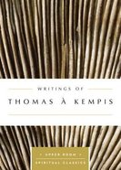 Writings of Thomas Akempis (Upper Room Spiritual Classics Series) Paperback