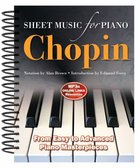 Sheet Music For Piano: Frederic Chopin - From Easy to Advanced, Over 25 Masterpieces